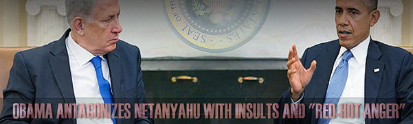 """Obama Directs """"Red-Hot Anger"""" Toward Israel, Grovels Toward Iran and Russia"""