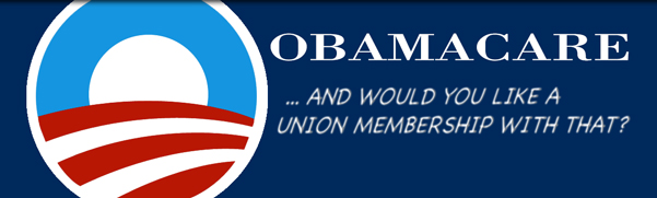 Sign Up for ObamaCare, Become a Union Member?