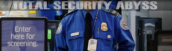 TSA: Total Security Abyss