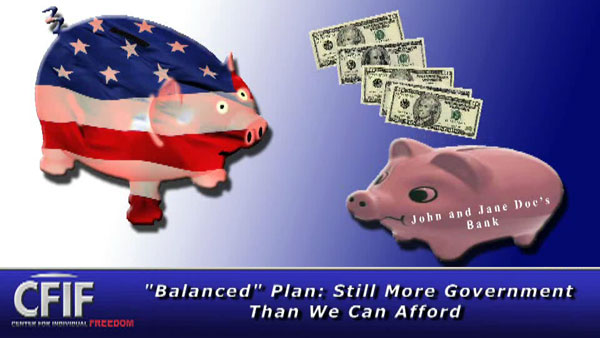 """Balanced"" Plan: Still More Government Than We Can Afford"