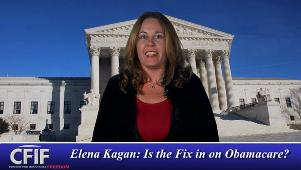 Elena Kagan: Is the Fix in on Obamacare?