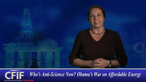 Who's Anti-Science Now? Obama's War on Affordable Energy