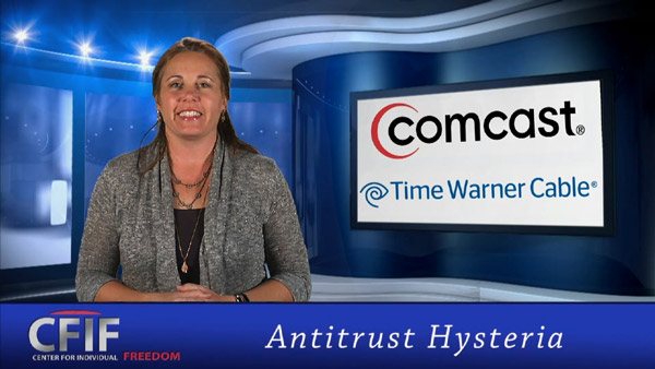 Comcast-Time Warner Merger: Antitrust Hysteria